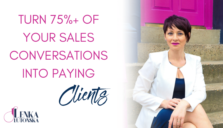 How to turn 75%+ of your sales conversations into paying clients