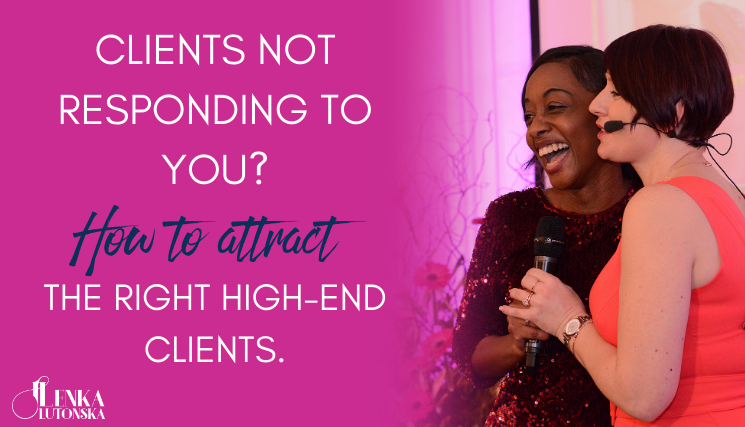 Clients not responding to you? Attract the right clients.