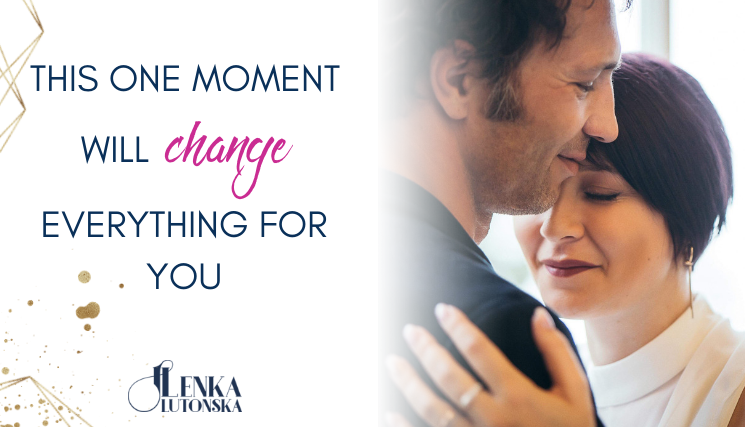 This ONE moment will change everything for you