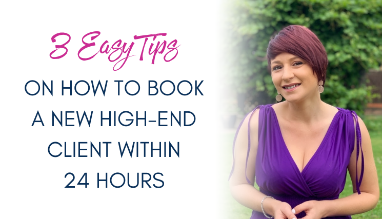 How to BOOK A NEW HIGH-END CLIENT WITHIN 24 HOURS
