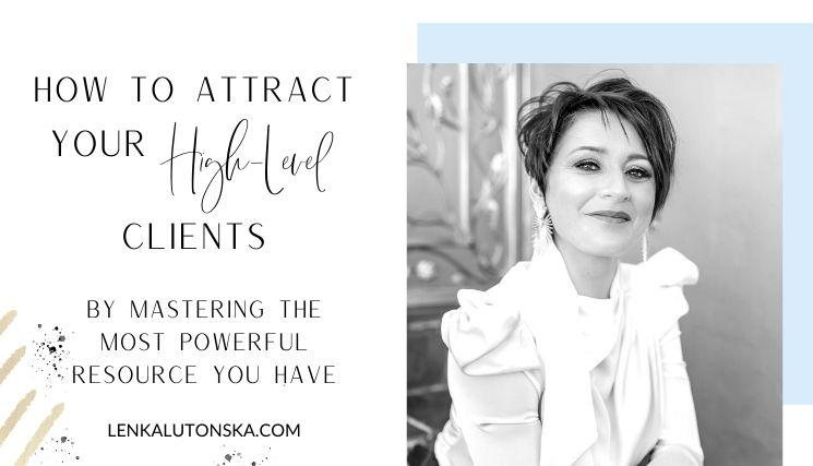 How To Attract Your High Level Clients