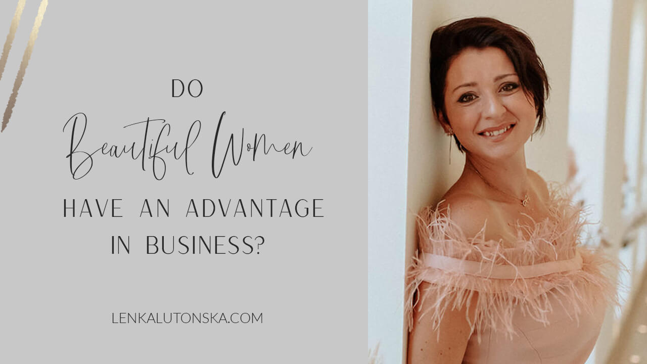 Do beautiful women have an advantage in business?