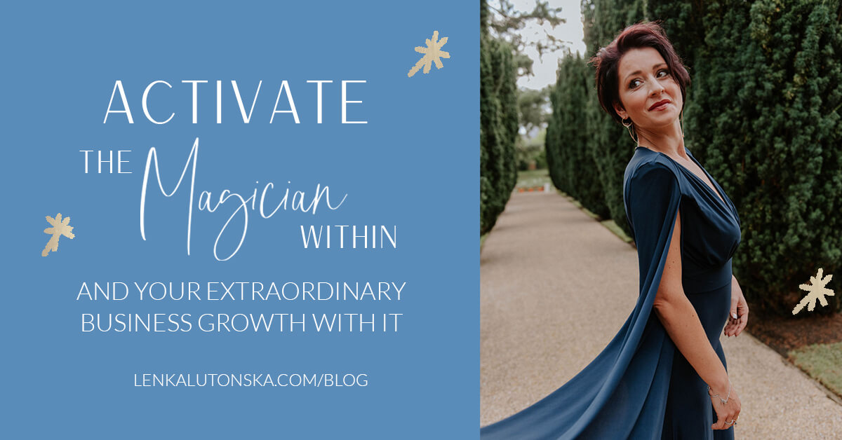 Activate the MAGICIAN within - and your extraordinary business growth with it