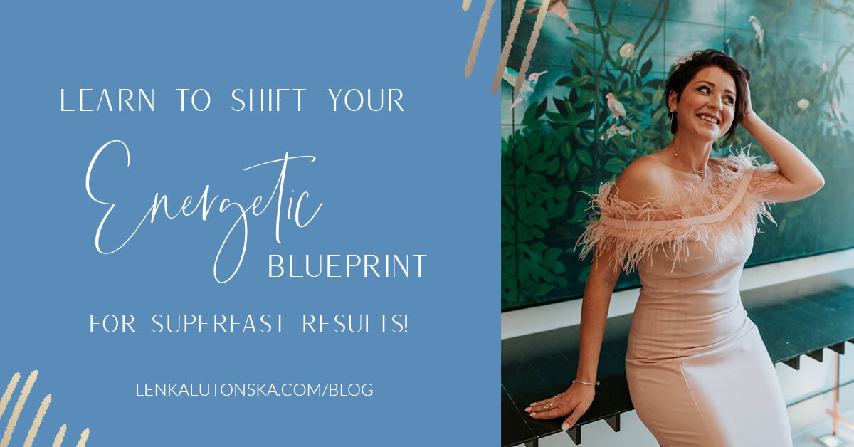 Learn To Shift Your Energetic Blueprint for Super Fast Results!